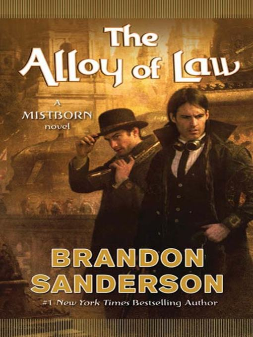 Title details for The Alloy of Law by Brandon Sanderson - Wait list