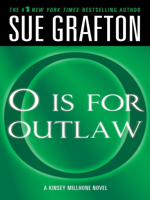"""Title details for """"O"""" is for Outlaw by Sue Grafton - Wait list"""
