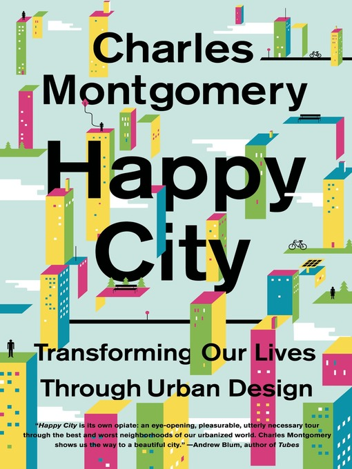 Title details for Happy City by Charles Montgomery - Available