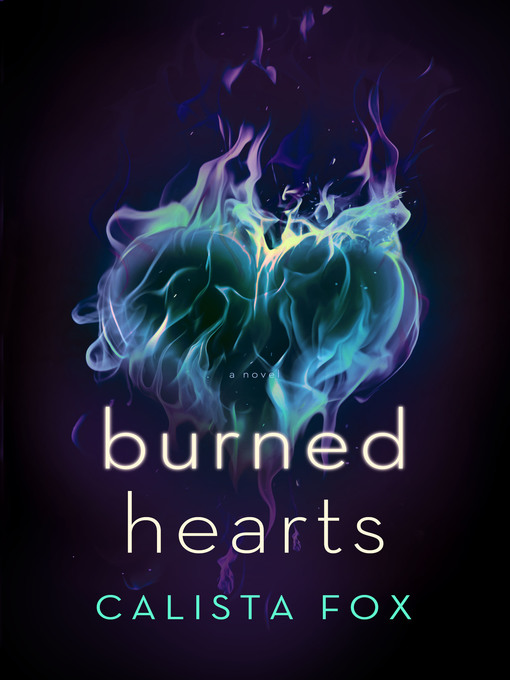 Title details for Burned Hearts by Calista Fox - Wait list