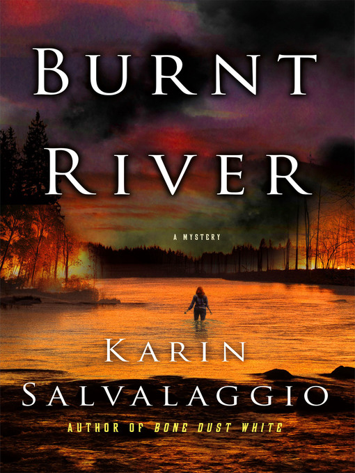 Title details for Burnt River--A Mystery by Karin Salvalaggio - Wait list