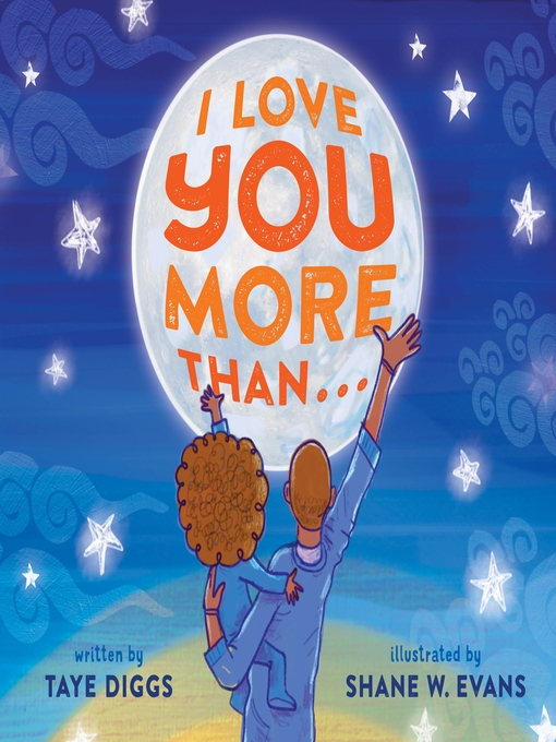 Title details for I Love You More Than . . . by Taye Diggs - Wait list