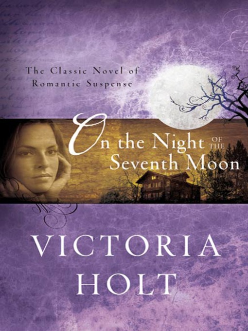 Title details for On the Night of the Seventh Moon by Victoria Holt - Wait list