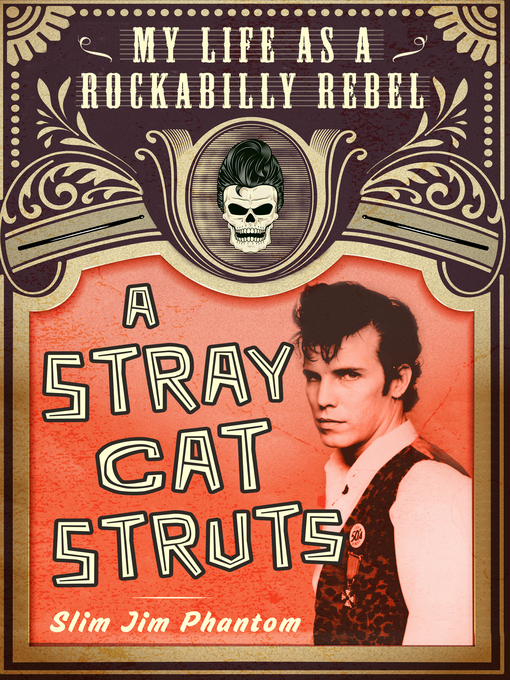 Title details for A Stray Cat Struts by Slim Jim Phantom - Available