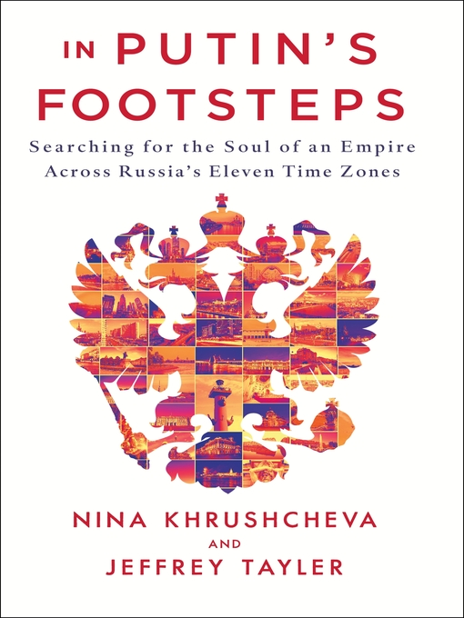 Title details for In Putin's Footsteps by Nina Khrushcheva - Available