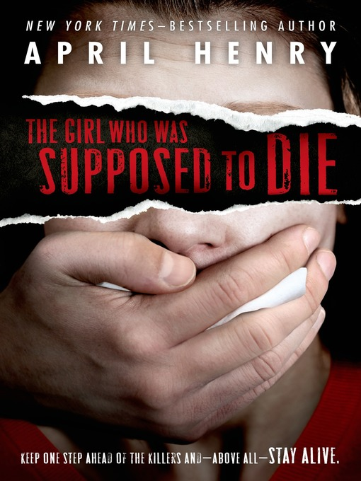 Title details for The Girl Who Was Supposed to Die by April Henry - Wait list