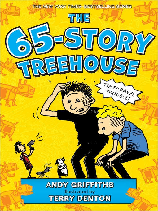 Cover image for The 65-Story Treehouse--Time Travel Trouble!