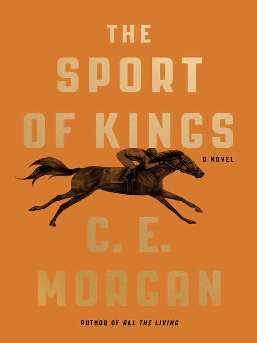 Title details for The Sport of Kings by C. E. Morgan - Available