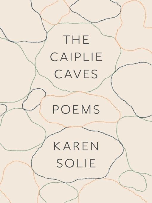 Title details for The Caiplie Caves by Karen Solie - Available