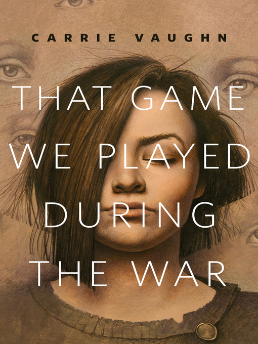 Title details for That Game We Played During the War by Carrie Vaughn - Available