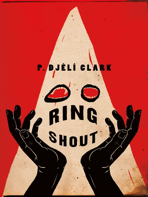 Title details for Ring Shout by P. Djèlí Clark - Wait list