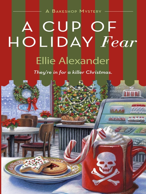 Title details for A Cup of Holiday Fear by Ellie Alexander - Available