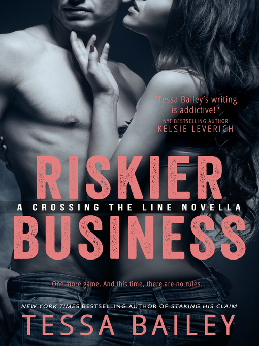 Title details for Riskier Business by Tessa Bailey - Wait list