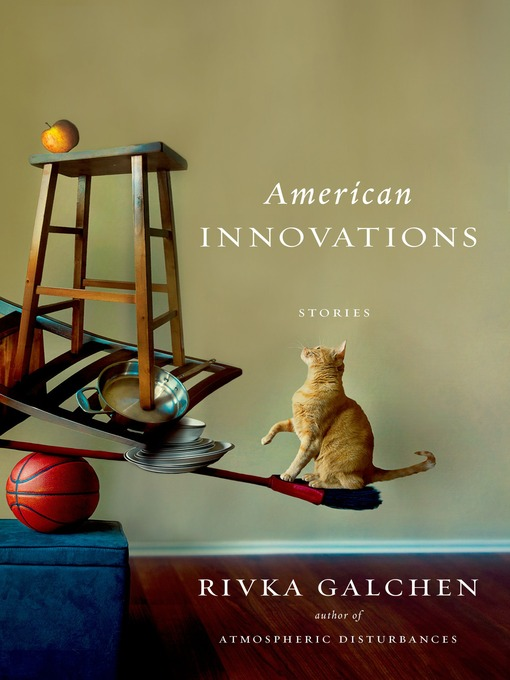 Title details for American Innovations by Rivka Galchen - Available