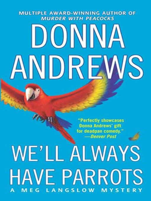 Title details for We'll Always Have Parrots by Donna Andrews - Wait list