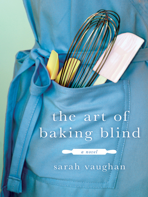 Title details for The Art of Baking Blind by Sarah Vaughan - Wait list
