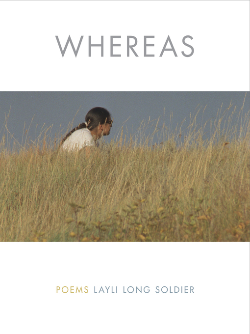 Title details for WHEREAS by Layli Long Soldier - Wait list