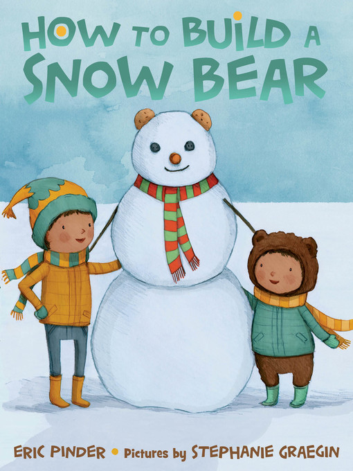 How to Build a Snow Bear A Picture Book