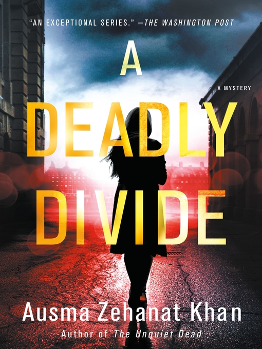 Title details for A Deadly Divide by Ausma Zehanat Khan - Available