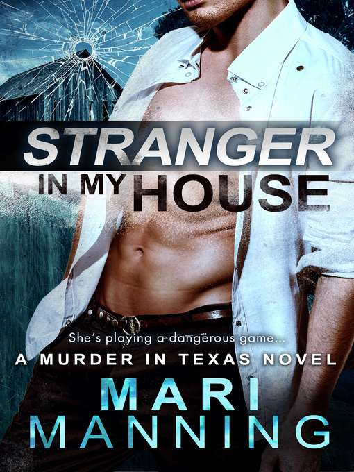 Title details for Stranger in My House by Mari Manning - Wait list