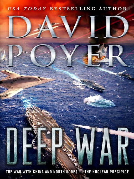 Title details for Deep War: The War with China and North Korea—The Nuclear Precipice by David Poyer - Available