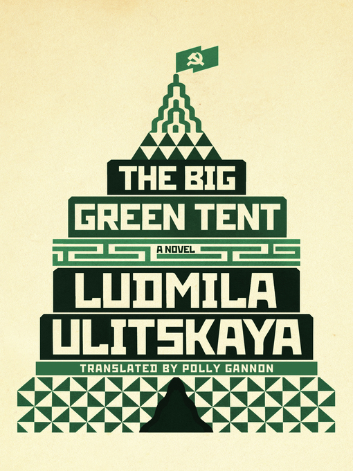 Title details for The Big Green Tent by Ludmila Ulitskaya - Wait list