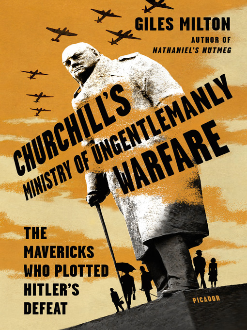 Title details for Churchill's Ministry of Ungentlemanly Warfare by Giles Milton - Available