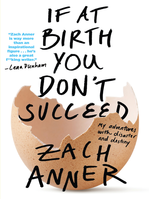 Title details for If at Birth You Don't Succeed by Zach Anner - Wait list