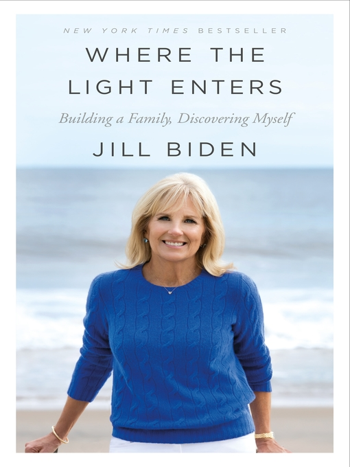 Title details for Where the Light Enters by Jill Biden - Wait list