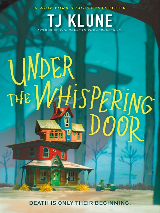 Title details for Under the Whispering Door by TJ Klune - Wait list