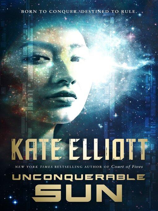 Title details for Unconquerable Sun by Kate Elliott - Available