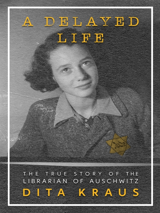 Title details for A Delayed Life by Dita Kraus - Available