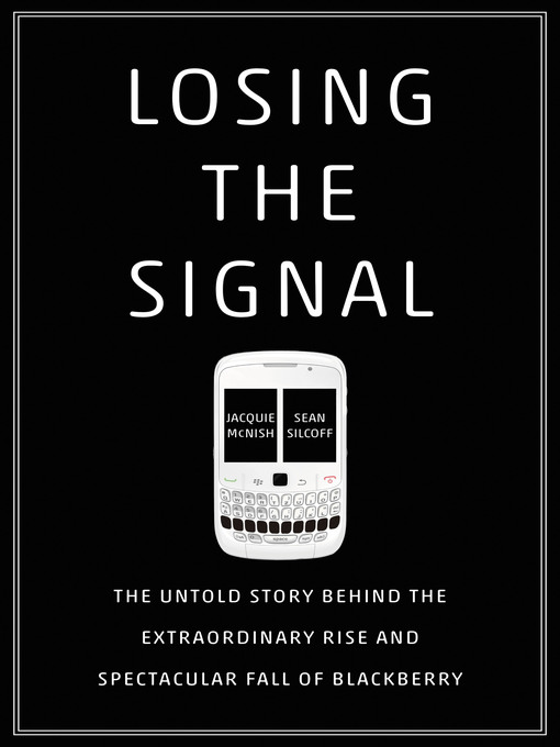Title details for Losing the Signal by Jacquie McNish - Wait list