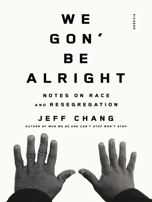 Title details for We Gon' Be Alright by Jeff Chang - Available