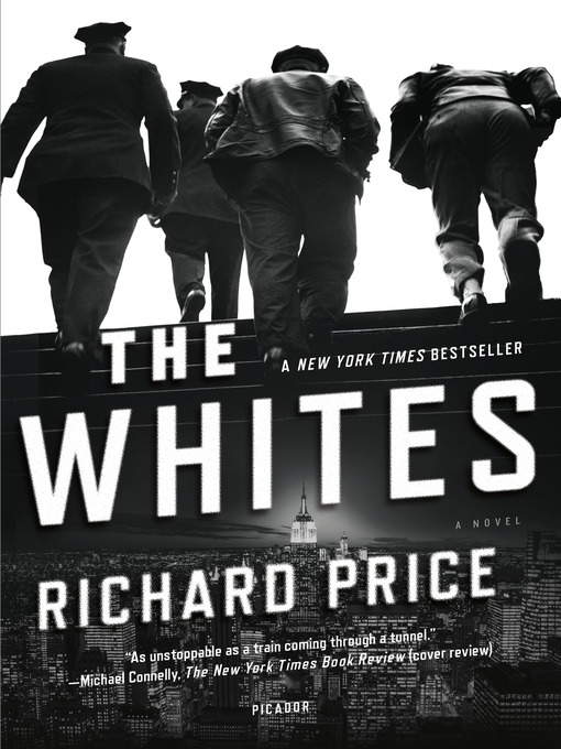 Title details for The Whites by Richard Price - Wait list