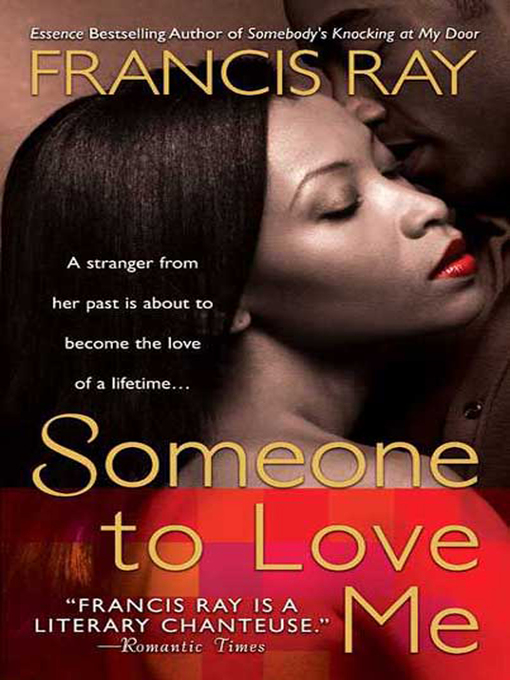 Title details for Someone to Love Me by Francis Ray - Wait list