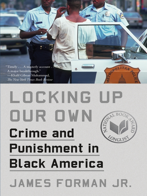 Title details for Locking Up Our Own by James Forman, Jr. - Wait list