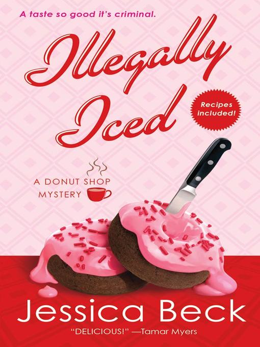 Title details for Illegally Iced by Jessica Beck - Available