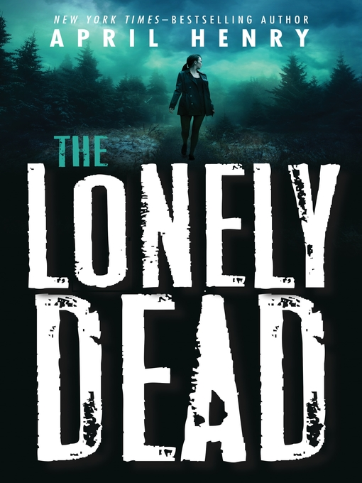 Title details for The Lonely Dead by April Henry - Wait list