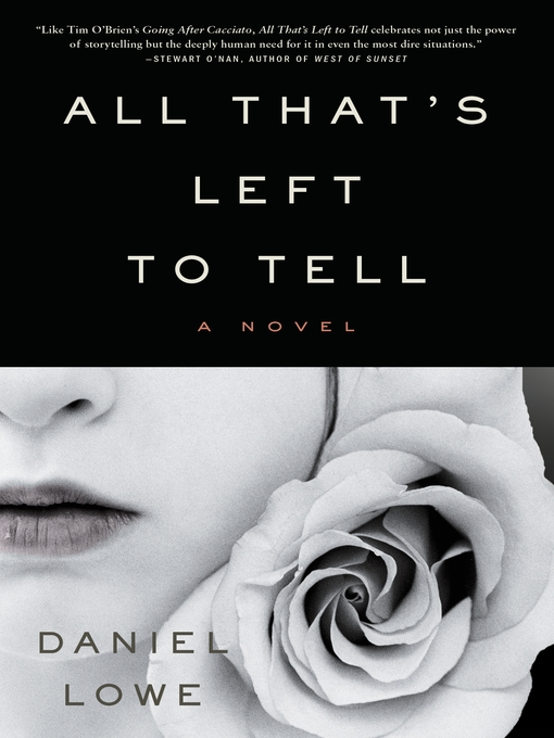 Title details for All That's Left to Tell by Daniel Lowe - Available