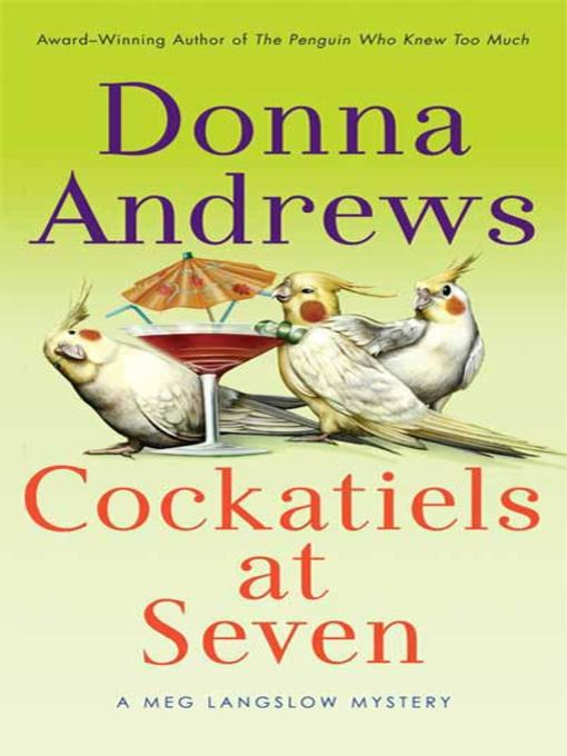 Title details for Cockatiels at Seven by Donna Andrews - Wait list