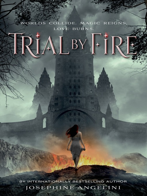 Title details for Trial by Fire by Josephine Angelini - Wait list