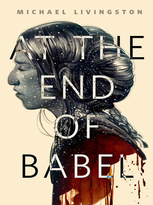 Title details for At the End of Babel by Michael Livingston - Available