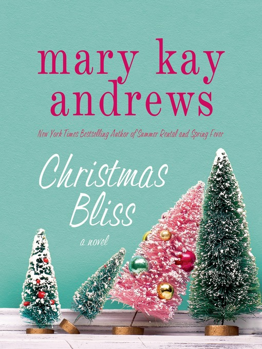 Title details for Christmas Bliss by Mary Kay Andrews - Available