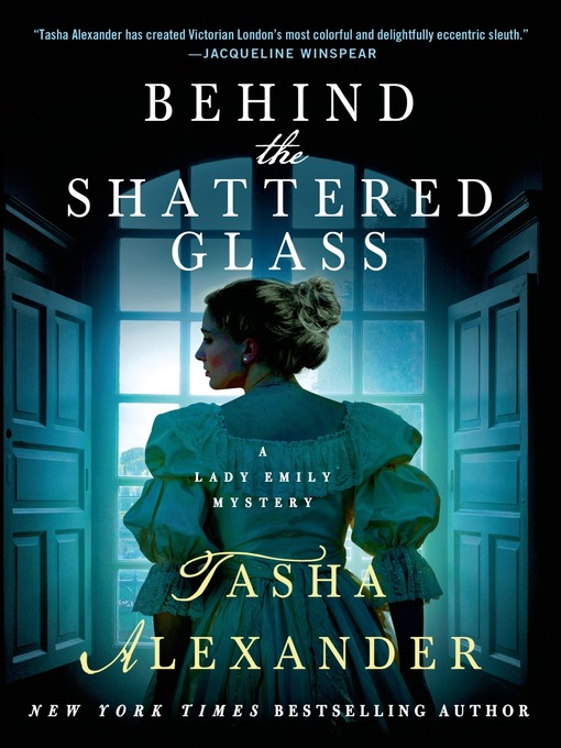 Title details for Behind the Shattered Glass by Tasha Alexander - Available