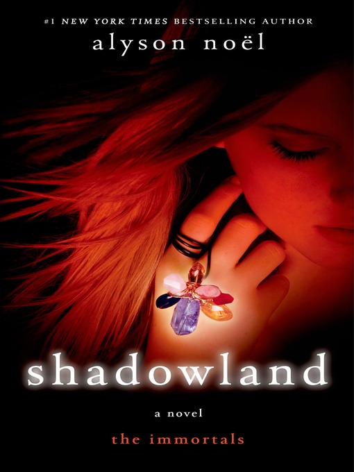 Title details for Shadowland by Alyson Noël - Available