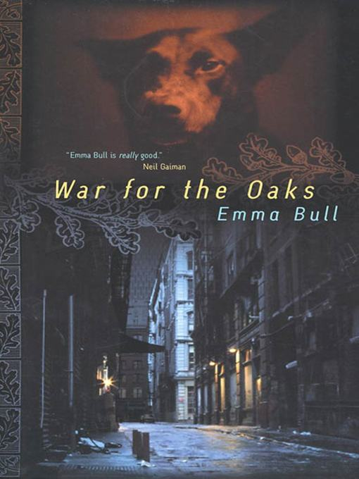 Title details for War for the Oaks by Emma Bull - Wait list