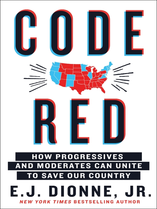 Title details for Code Red by E.J. Dionne, Jr. - Wait list