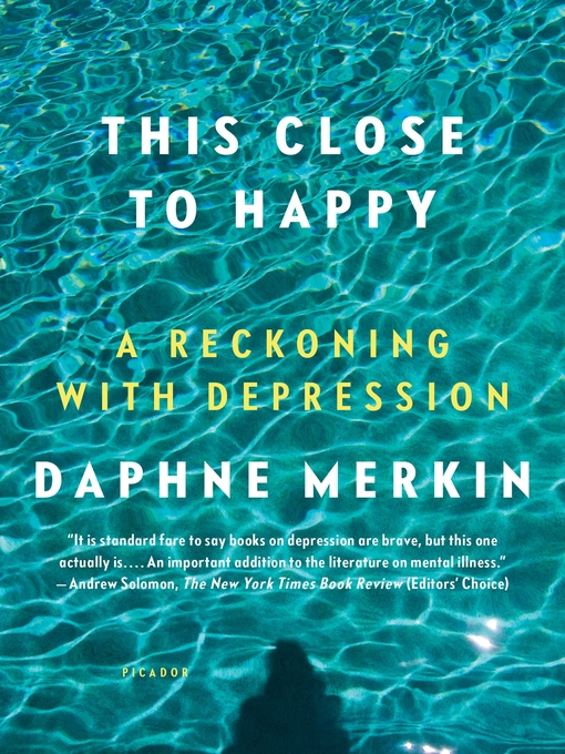 Title details for This Close to Happy by Daphne Merkin - Available