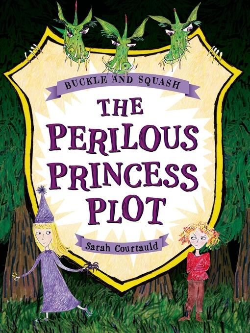 Title details for The Perilous Princess Plot by Sarah Courtauld - Wait list